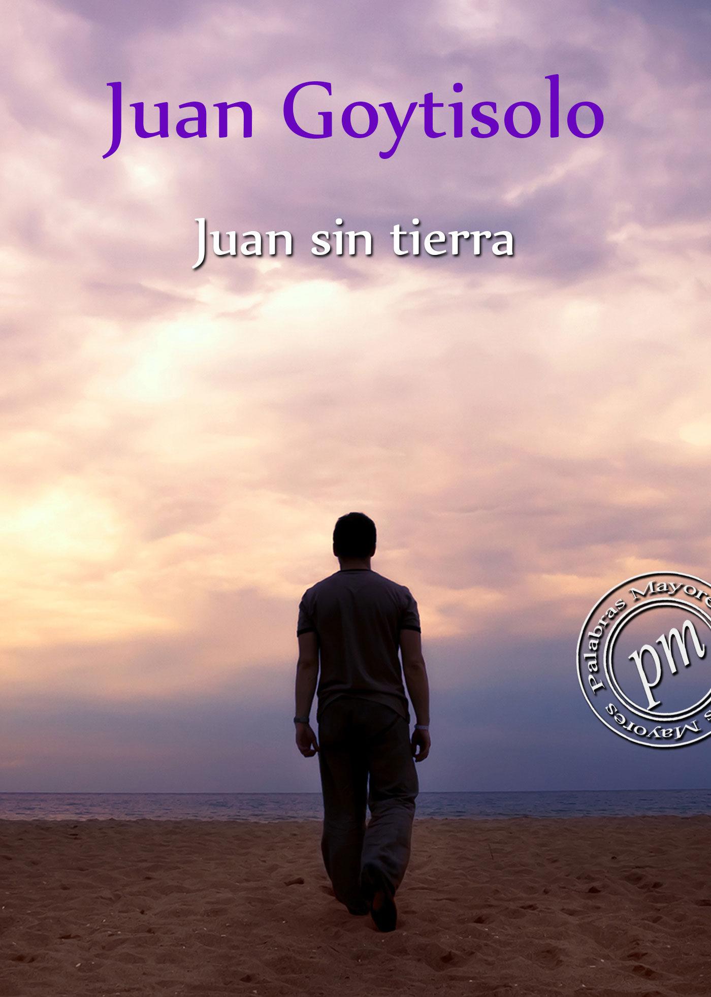 juan sin tierra (ebook)-juan goytisolo-9788415858201