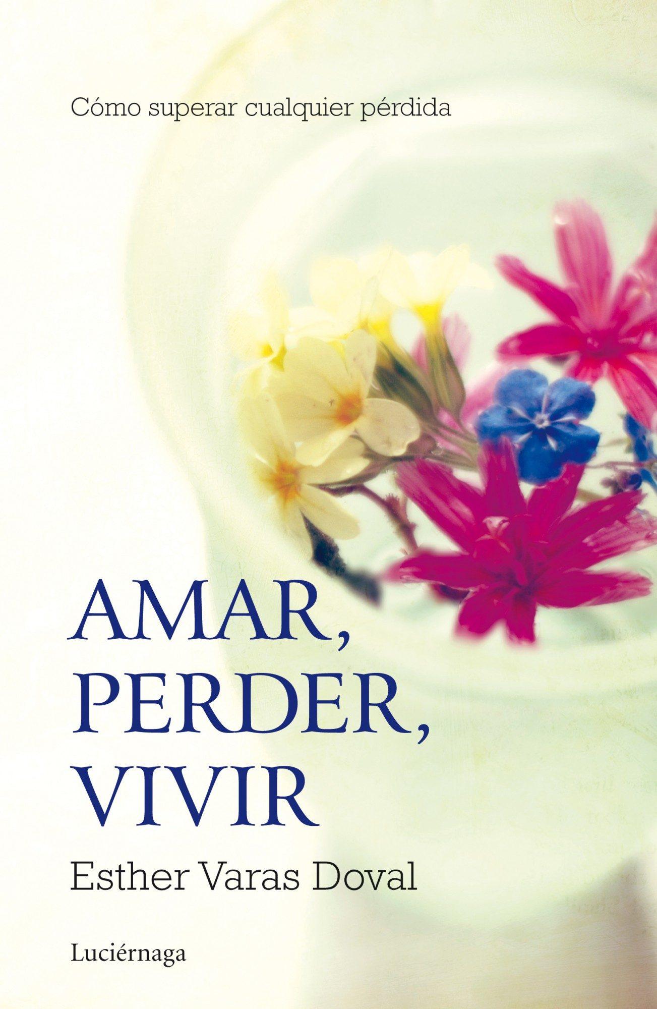 Amar, Perder, Vivir   por Esther Varas Doval epub