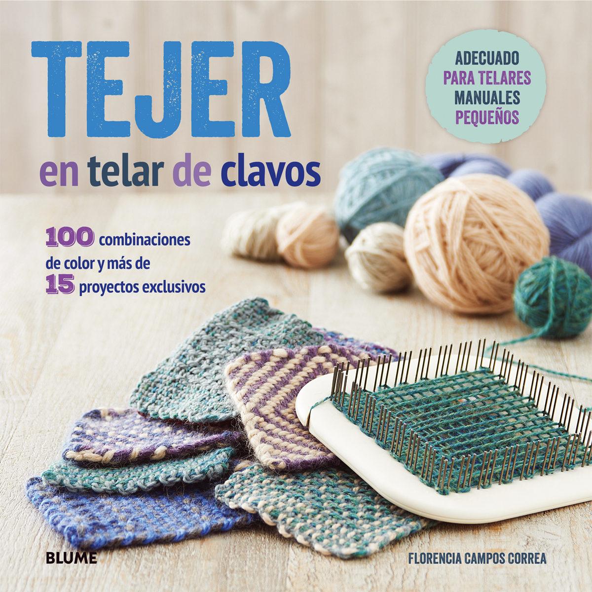 TEJER EN TELAR DE CLAVOS | FLORENCIA CAMPOS CORREA | Comprar libro ...