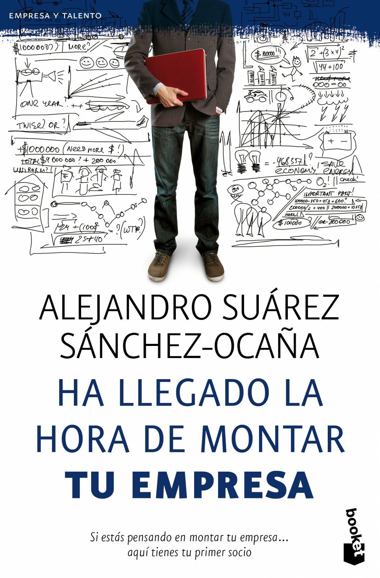 Ha Llegado La Hora De Montar Tu Empresa por Alejandro Suarez Sanchez-ocaña