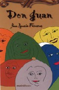 Don Juan: El Destino De Don Juan; Las Empresas De Don Juan; La Es Tatua Del Comendador por Juan Ignacio Ferreras