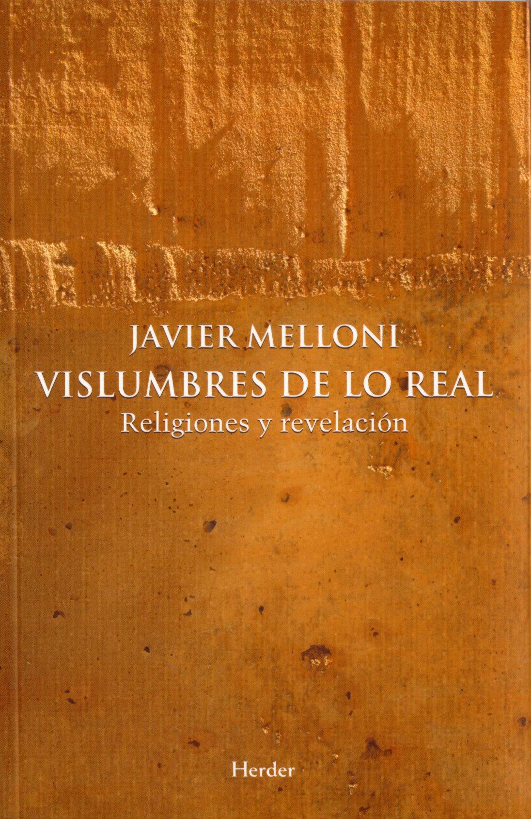 Vislumbres De Lo Real por Javier Melloni Ribas