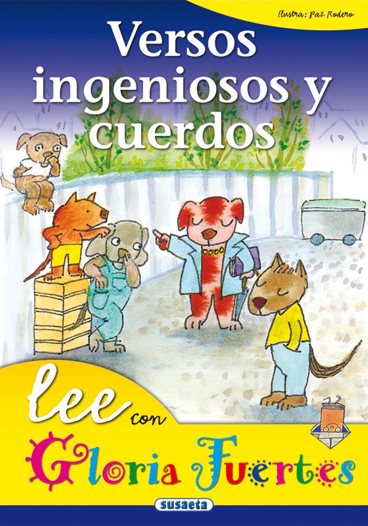 Versos Ingeniosos Y Cuerdos por Gloria Fuertes