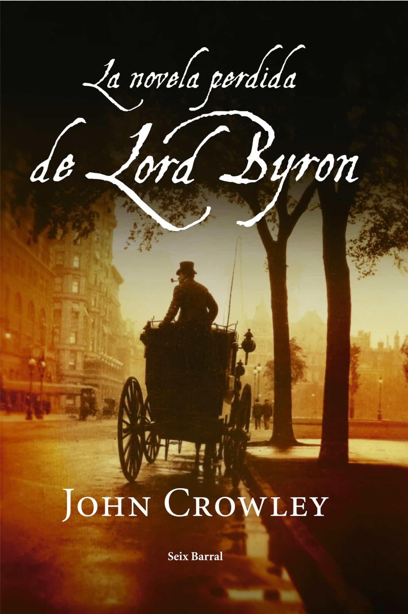 LA NOVELA PERDIDA DE LORD BYRON | JOHN CROWLEY | Comprar libro ...