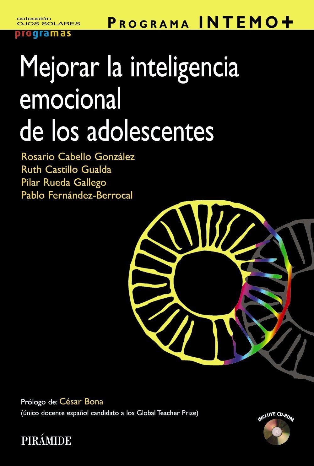 Programa Intemo+. Mejorar La Inteligencia Emocional De Los Adoles Centes por Rosario Cabello Gonzalez