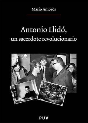 Antonio Llido: Un Sacerdote Revolucionario por Mario Amoros Gratis