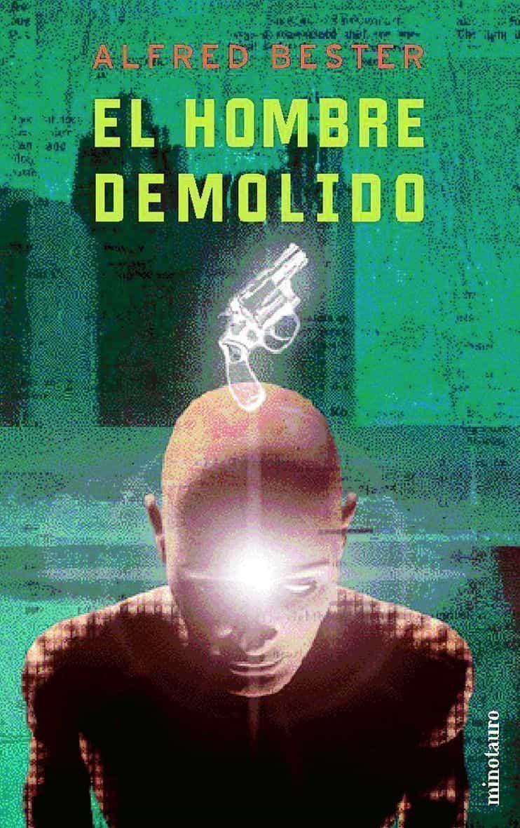El Hombre Demolido (premio Hugo 1953) por Alfred Bester