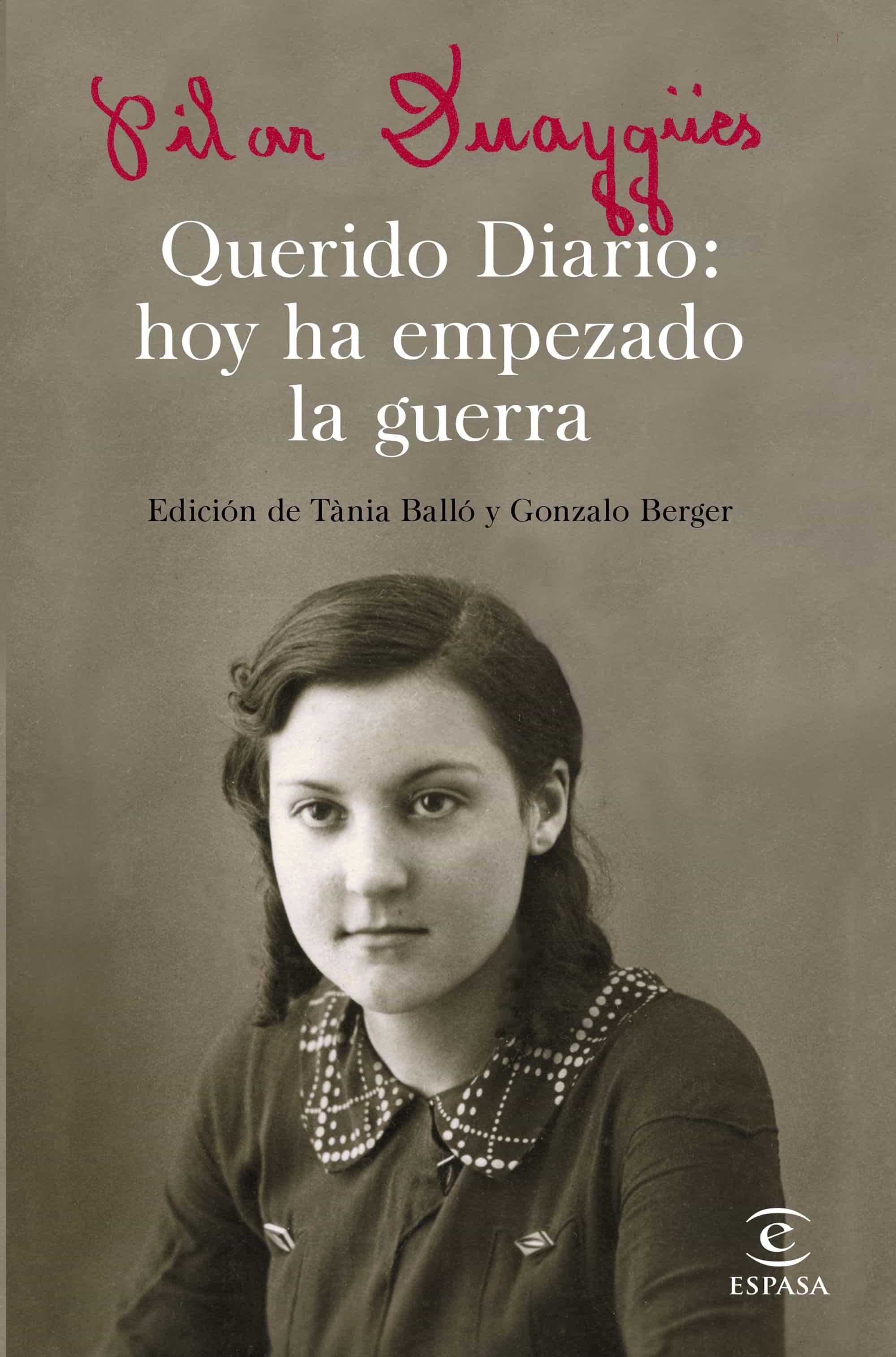 Querido Diario: Hoy Ha Empezado La Guerra por Pilar Duaygües