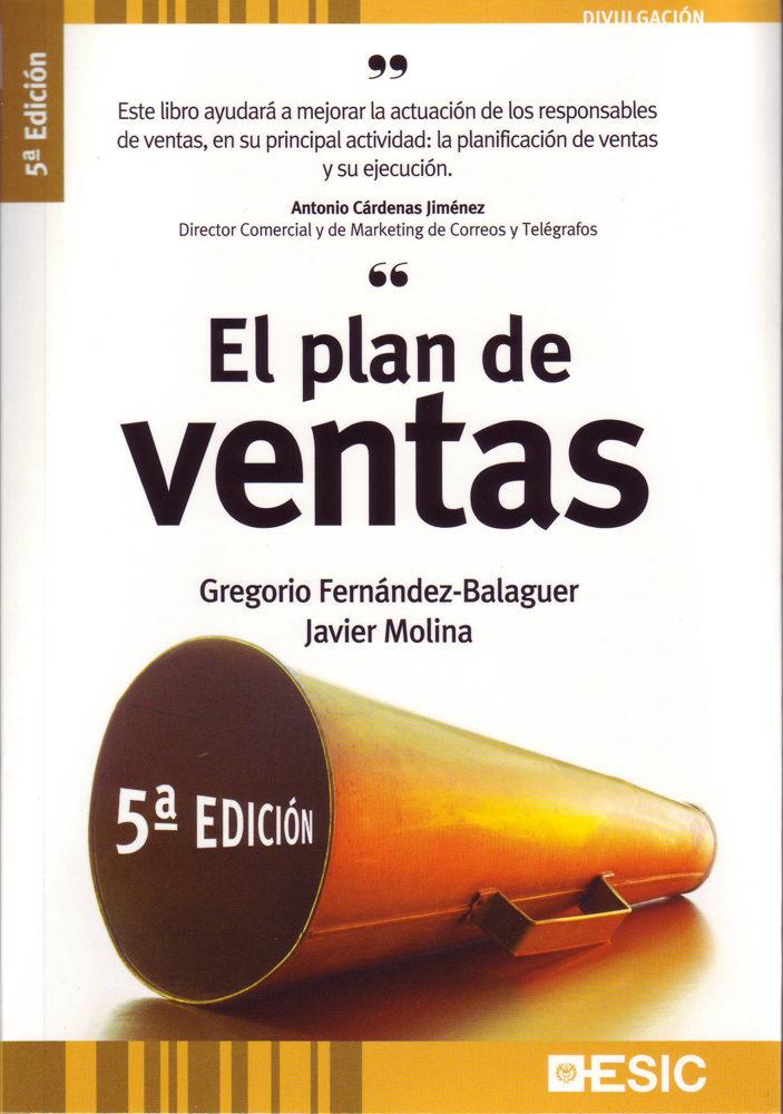 El Plan De Ventas (5ª Ed.) por Gregorio Fernandez-balaguer;                                                                                    Javier Molina
