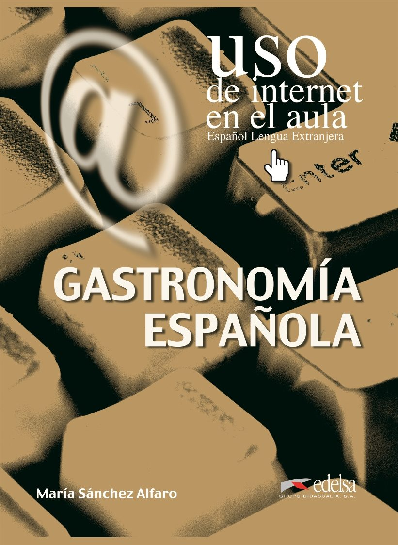 Gastronomia Española: Uso De Internet En El Aula por Maria Sanchez Alfaro