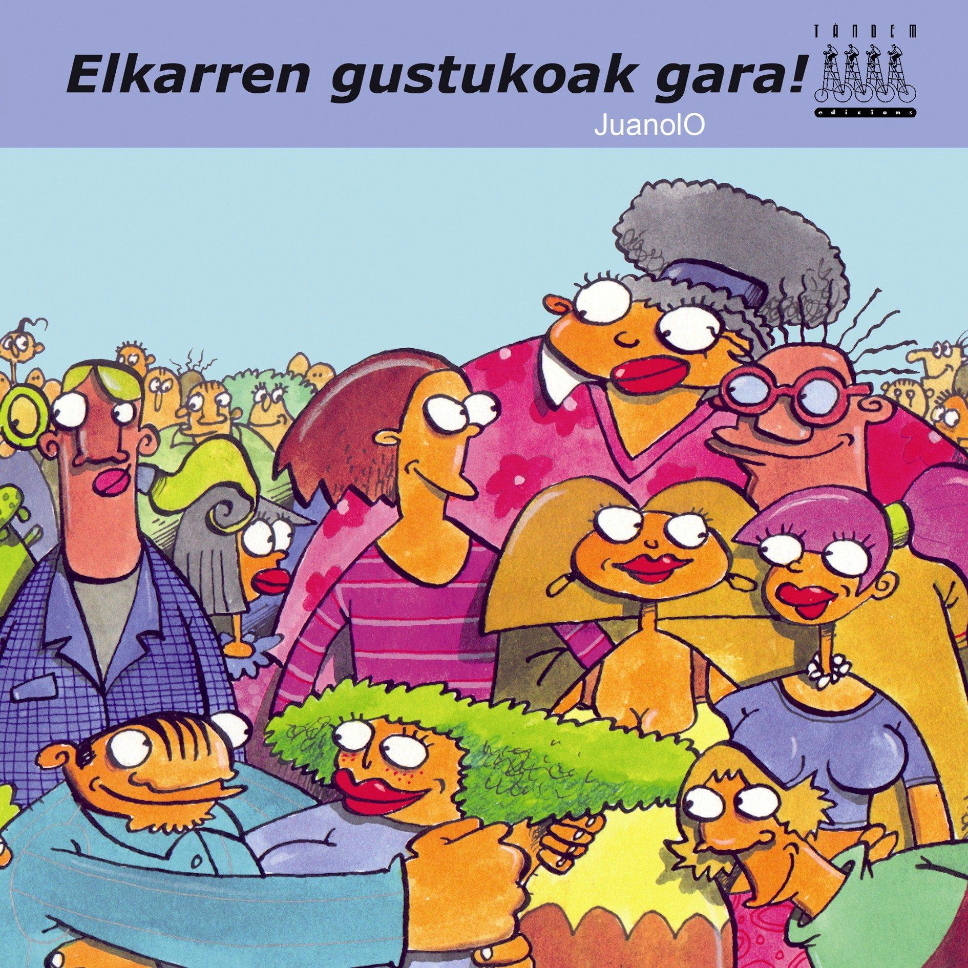 Elkarren Gustukoak Gara! por Juanolo epub