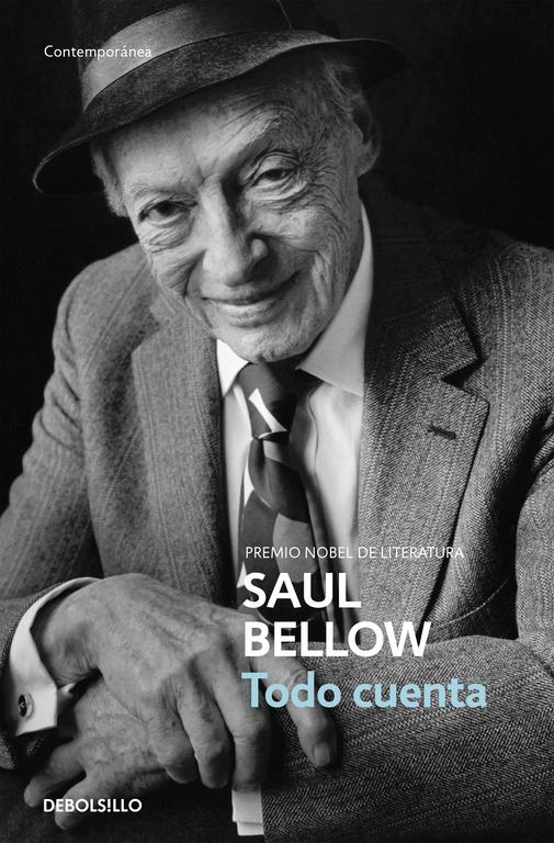 Todo Cuenta: Del Pasado Remoto Al Futuro Incierto por Saul Bellow epub