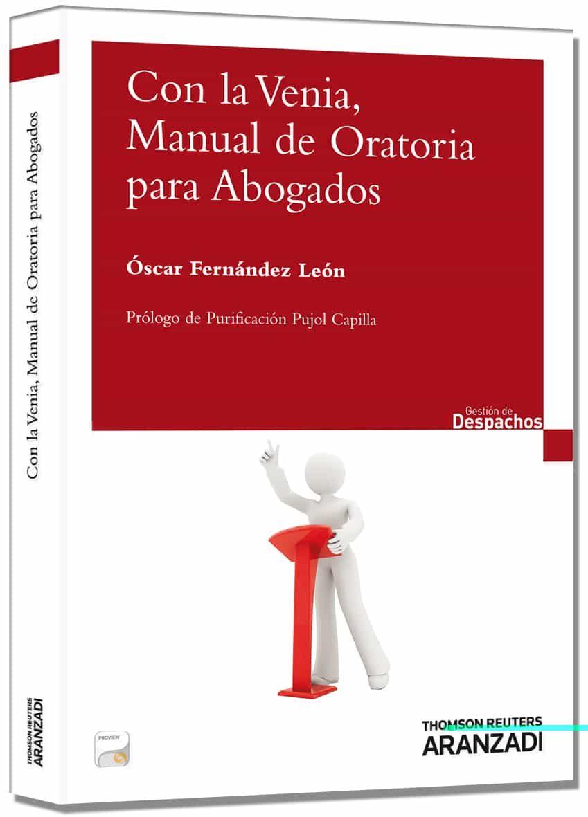 Con La Venia, Manual De Oratoria Para Abogados por Oscar Fernandez Leon