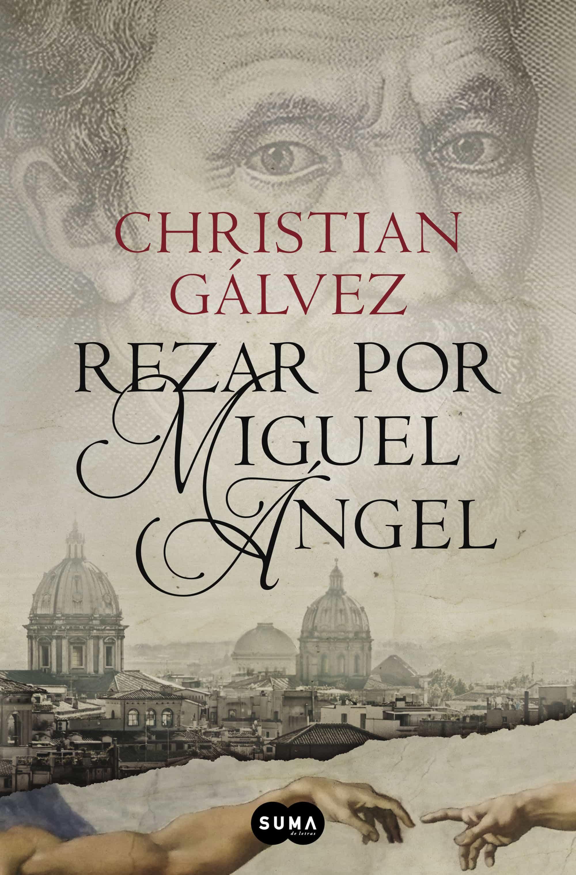 Rezar Por Miguel Ángel (crónicas Del Renacimiento 2)   por Christian Galvez