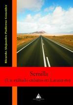 Semilla (un Exiliado Cubano En Lanzarote) por Ricardo A. Padierne Gonzalez epub