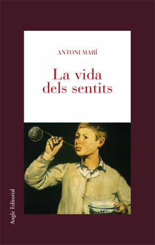 La Vida Dels Sentits por Antoni Mari Gratis