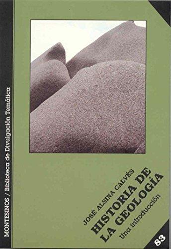 Historia De La Geologia (montesinos) por Jose Alsina Calves