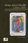 ¿como Sera El Mundo De 2010 A 2020?: Nuestro Futuro A Traves De L As Cartas Del Tarot por Marc Genestar Llufriu epub