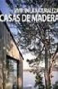 Vivir En La Naturaleza. Casas De Madera por Carles Broto