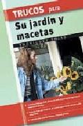 Trucos Para Su Jardin Y Macetas por Rodriguez Rojas epub