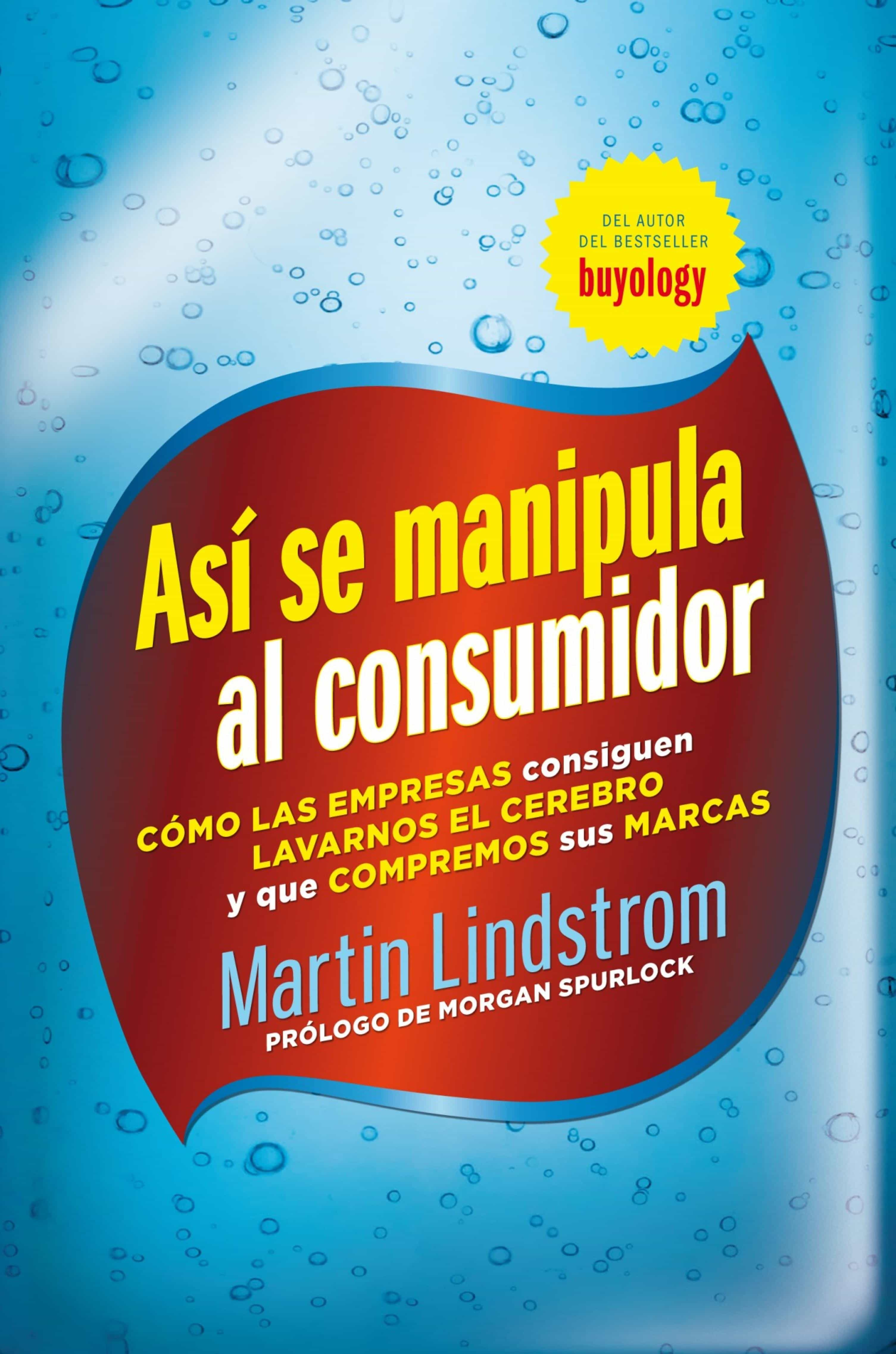 así se manipula al consumidor (ebook)-martin lindstrom-9788498751901