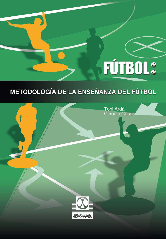 Metodología De La Enseñanza Del Fútbol   por Toni Arda Suarez, Claudio Casal Sanjurjo