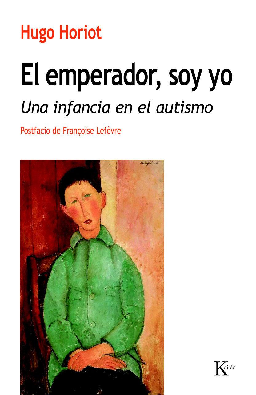 Très EL EMPERADOR, SOY YO: UNA INFANCIA EN EL AUTISMO | HUGO HORIOT  CN72