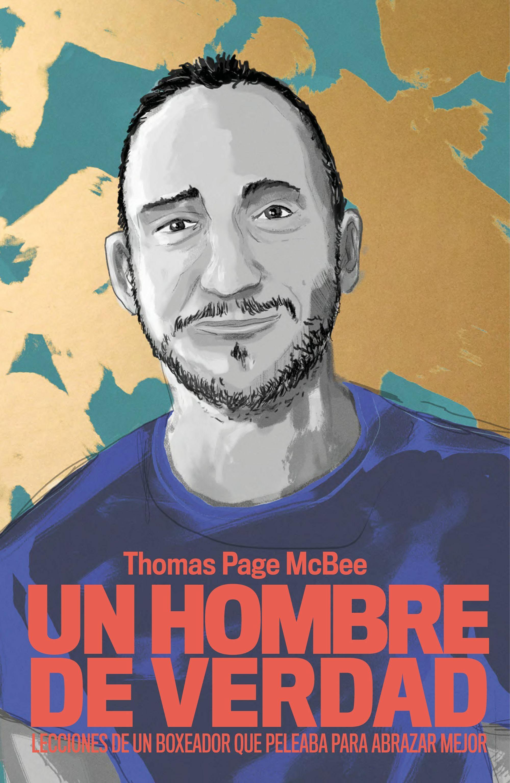 Un Hombre De Verdad por Thomas Page Mcbee