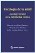 Psicologia De La Salud: Abordaje Integral De La Enfermedad Cronic A por Marcela Arrivillaga Quintero