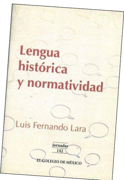 Lengua Historica Y Normatividad por Luis Fernando Lara epub