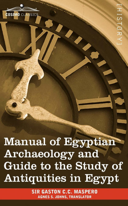 Descarga gratuita Manual Of Egyptian Archaeology And Guide To The Study Of Antiquities In Egypt Epub