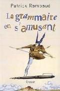 La Grammaire En S Amusant por Patrick Rambaud