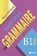 Je Pratique Exercices De Grammaire B1 por Christian Beaulieu epub