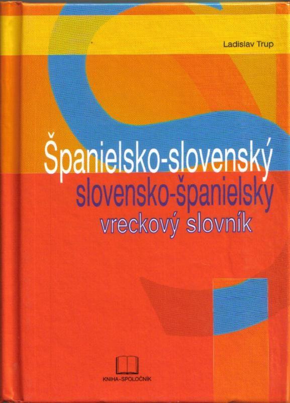 Spanielsko-slovensky A Slovensko-spanielsky Vreckovy Slovnik por Ladislav Trup epub