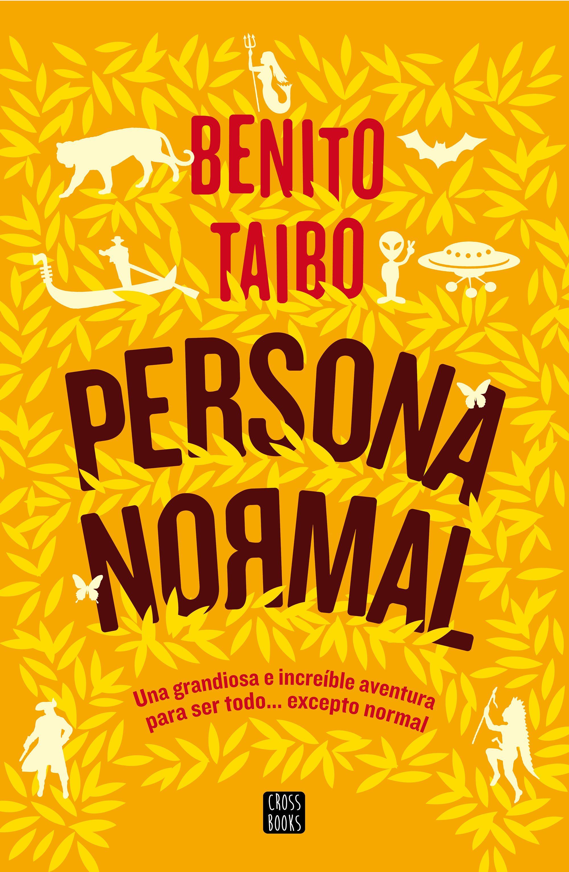 Resultado de imagen de Persona Normal. Benito Taibo