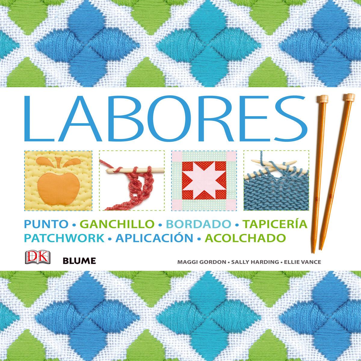LABORES: PUNTO, GANCHILLO, BORDADO, TAPICERIA, PATCHWORK, APLICACION ...