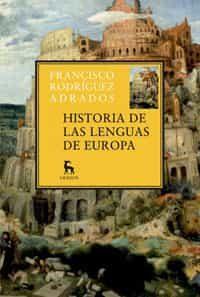 Historia De Las Lenguas De Europa: Una Vision General De La Evolu Cion De Las Lenguas De Europa por Francisco Rodriguez Adrados Gratis