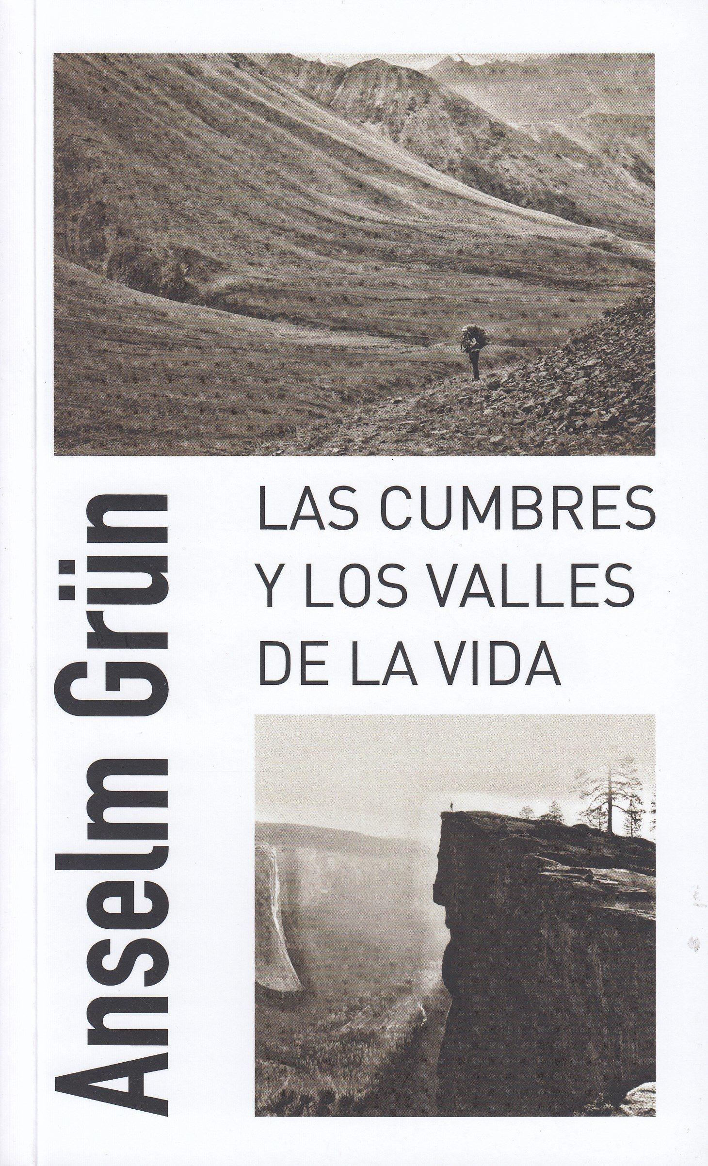Las Cumbres Y Los Valles De La Vida por Anselm Grun