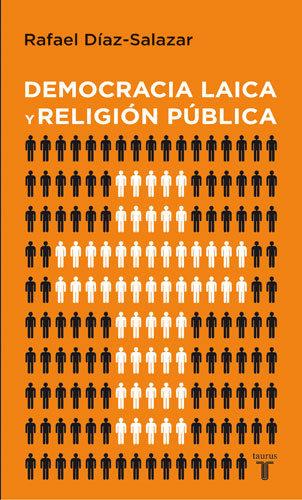 Democracia Laica Y Religion Publica por Rafael Diaz-salazar Gratis