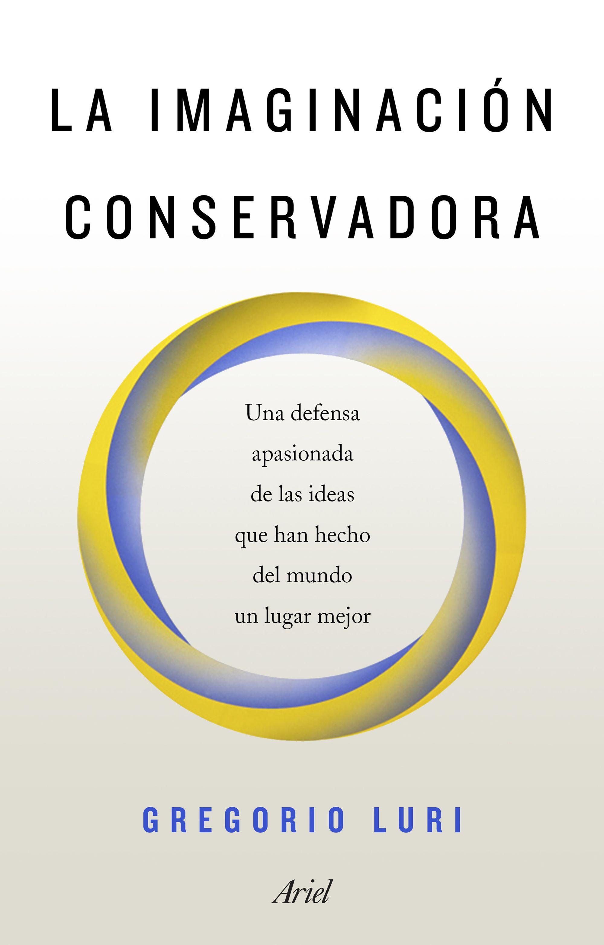 La Imaginacion Conservadora por Gregorio Luri