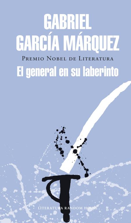 El General En Su Laberinto por Gabriel Garcia Marquez