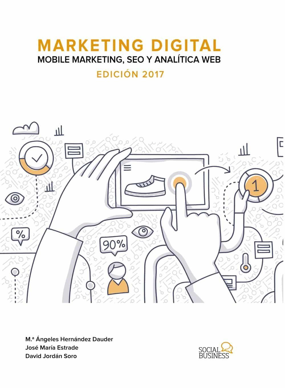marketing digital. mobile marketing, seo y analítica web. edición 2017-9788441538511