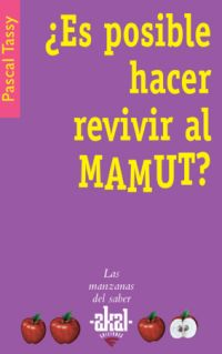 ¿es Posible Hacer Revivir Al Mamut? por Pascal Tassy epub