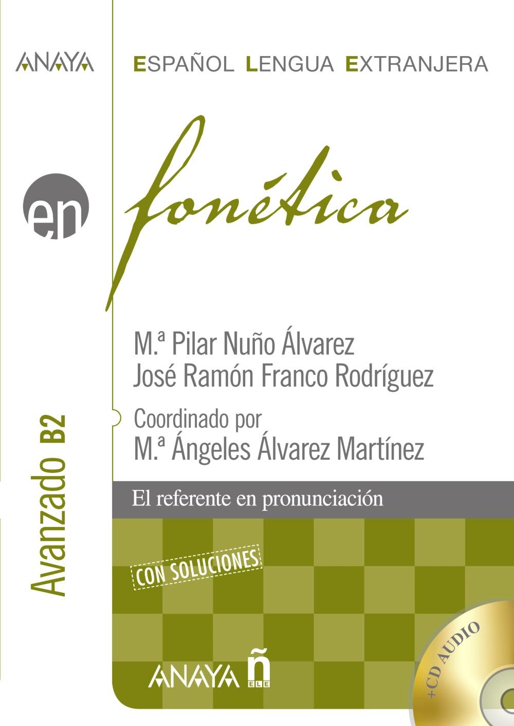 Fonetica: Nivel Avanzado B2 (español Lengua Extranjera) (incluye Audio-cd) por Maria Pilar Nuño Alvarez;                                                                                    Jose Ramon Franco Rodriguez