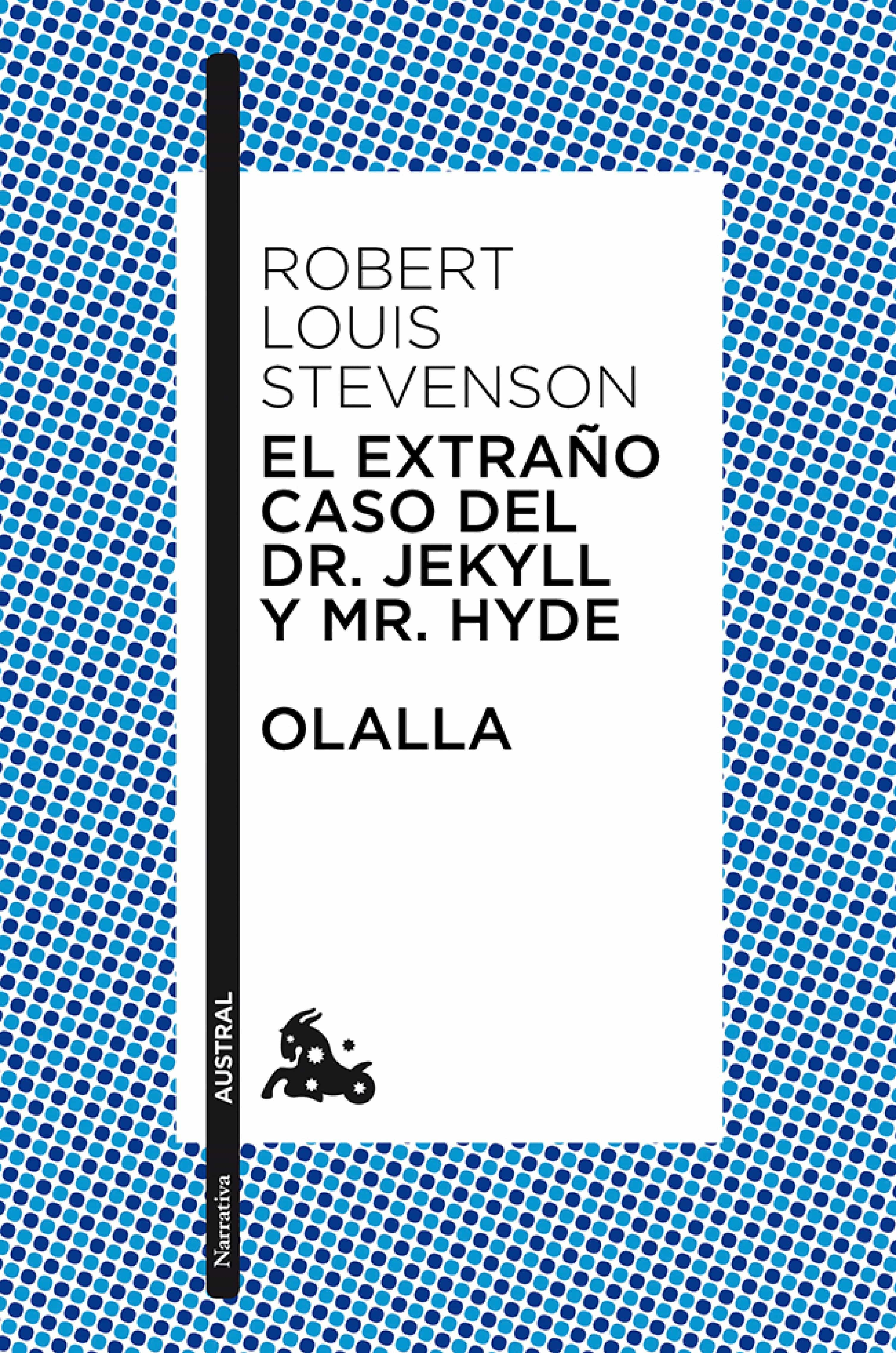 El Extraño Caso Del Dr. Jekyll Y Mr. Hyde / Olalla   por Robert Louis Stevenson