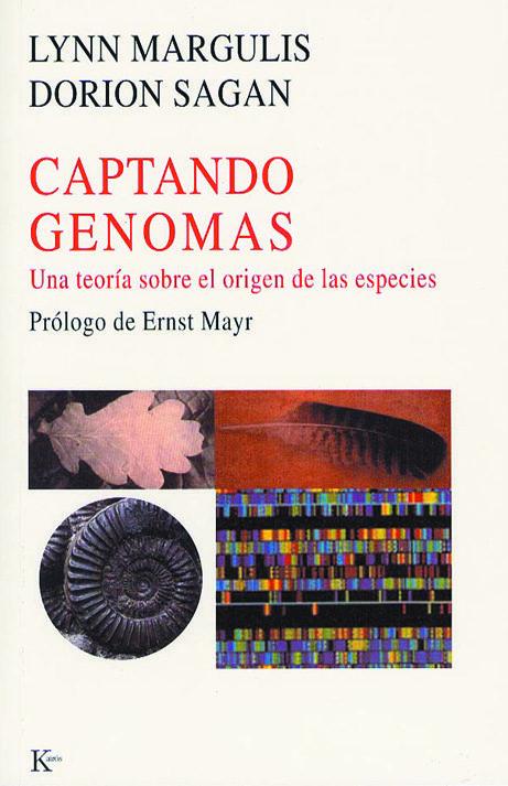 Captando Genomas: Una Teoria Sobre El Origen De Las Especies por Lynn Margulis;                                                                                    Dorion Sagan