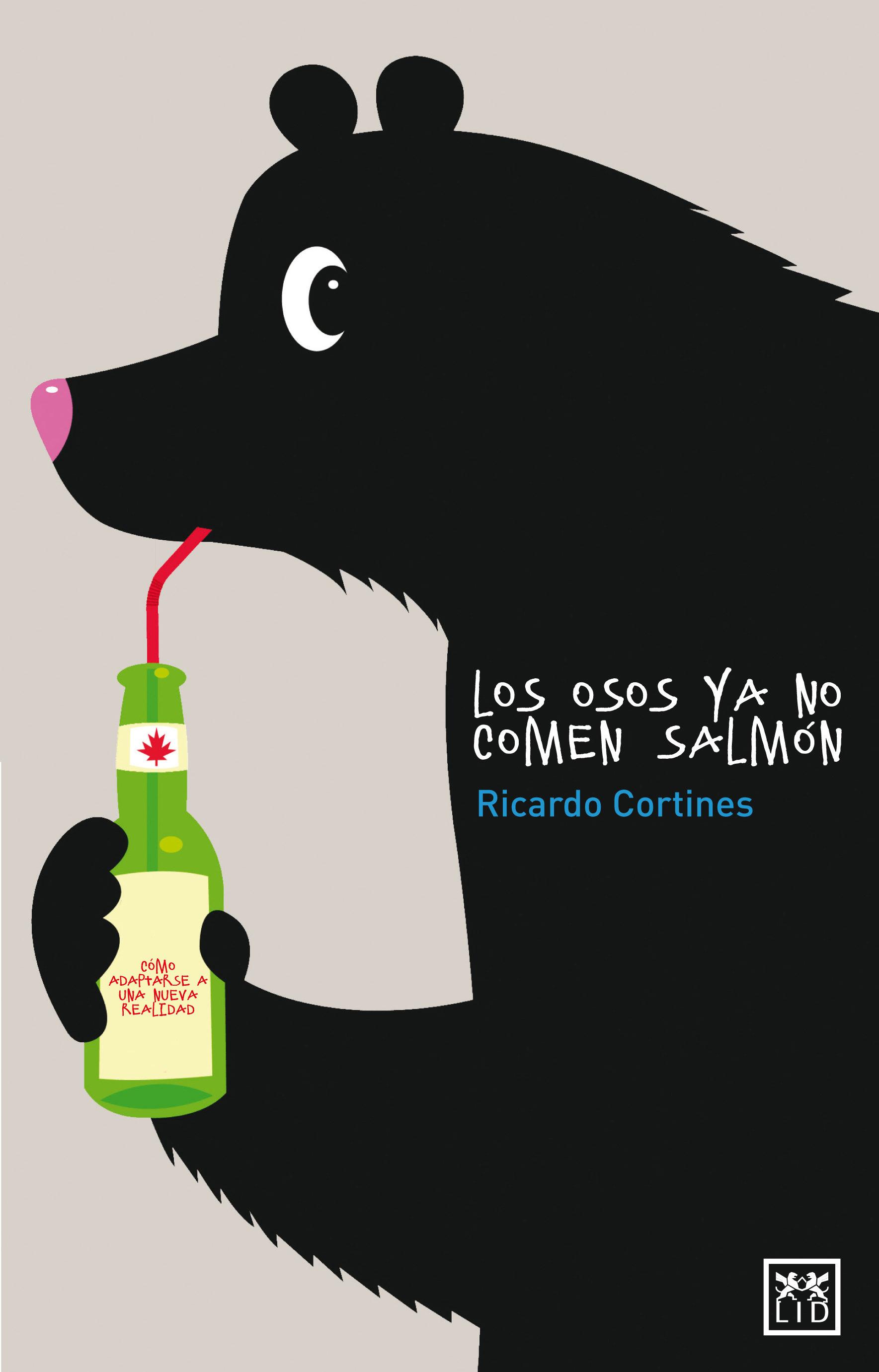 LOS OSOS YA NO COMEN SALMÓN EBOOK | RICARDO CORTINES | Descargar ...