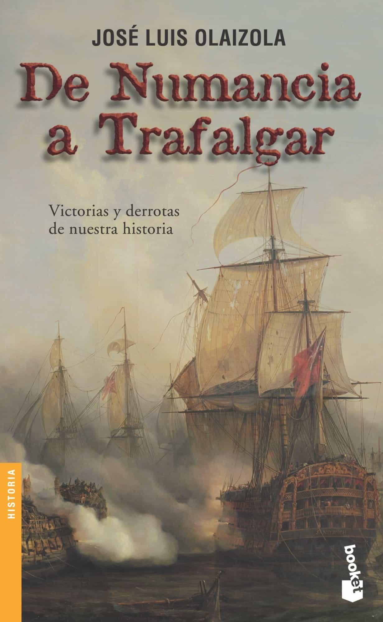 De Numancia A Trafalgar por Jose Luis Olaizola Sarria epub
