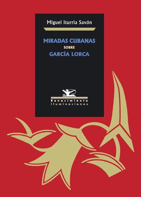 Resultado de imagen de Imágenes del libro Miradas cubanas sobre García Lorca