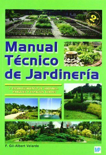 Manual Tecnico De Jardineria (t. 1): Establecimiento De Jardines, Parques Y Espacios Verdes por F. Gil-albert Velarde epub